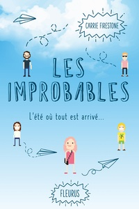 Carrie Firestone - Les improbables.