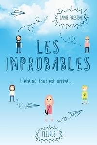 Carrie Firestone et Camille Roze - Les improbables - L'été où tout est arrivé.
