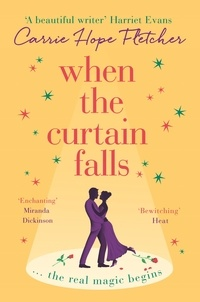 Carrie Hope Fletcher - When The Curtain Falls - The TOP FIVE Sunday Times Bestseller.