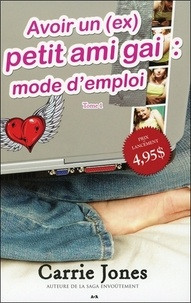 Carrie Jones - Belle Tome 1 : Avoir un (ex) petit ami gai : mode d'emploi.