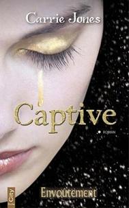 Carrie Jones - Envoûtement Tome 2 : Captive.
