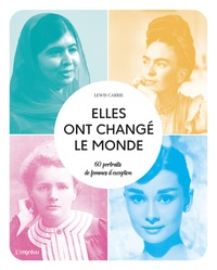 Carrie Lewis - Elles ont changé le monde - 60 portraits de femmes d'exception.
