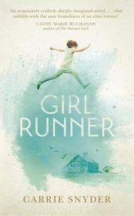 Carrie Snyder - Girl Runner.