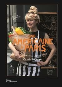 Carrie Solomon - Une américaine à Paris.