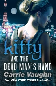 Carrie Vaughn - Kitty and the Dead Man's Hand.