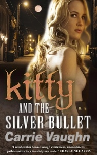 Carrie Vaughn - Kitty and the Silver Bullet.