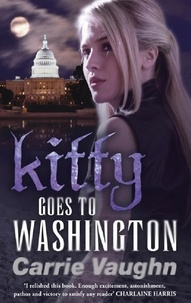 Carrie Vaughn - Kitty Goes to Washington.