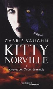 Carrie Vaughn - Kitty Norville Tome 1 : Kitty et Les Ondes de minuit.