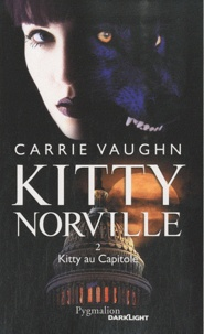 Carrie Vaughn - Kitty Norville Tome 2 : Kitty au Capitole.