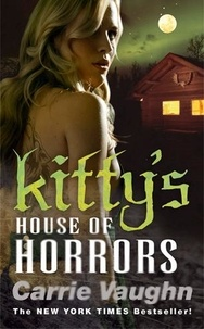 Carrie Vaughn - Kitty's House of Horrors.