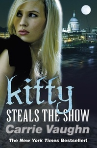 Carrie Vaughn - Kitty Steals the Show.