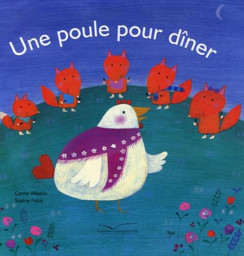 Carrie Weston et Sophie Fatus - Une poule pour dîner.