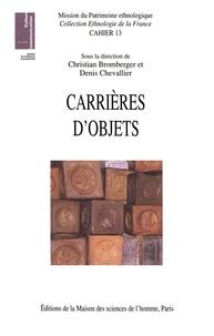 Christian Bromberger - Carrières d'objets. - Innovations et relances.