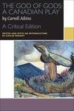 Carroll Aikins et Kailin Wright - The God of Gods: A Canadian Play - A Critical Edition.