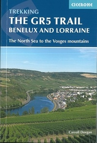 Carroll Dorgan - The GR5 Trail - Benelux and Lorraine - The North Sea of the Vosges montain.