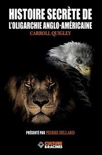 Carroll Quigley - Histoire de l'oligarchie anglo-américaine.