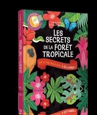Carron Brown et Alyssa Nassner - Les secrets de la forêt tropicale.