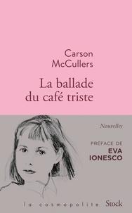 Carson McCullers - La ballade du café triste - Et autres nouvelles.