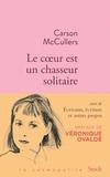 Carson McCullers - Le coeur est un chasseur solitaire et essais.