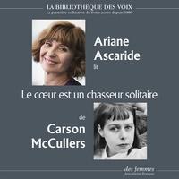 Carson McCullers et Ariane Ascaride - Le coeur est un chasseur solitaire.