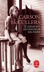 Téléchargements ebook gratuits amazon Le coeur est un chasseur solitaire DJVU par Carson McCullers 9782253031758