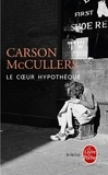 Carson McCullers - Le Coeur hypothéqué.