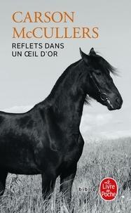 Carson McCullers - Reflets dans un oeil d'or.