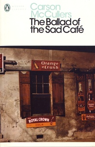 Carson McCullers - The Ballad of the Sad Café.