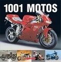 Carsten Heil - 1001 Motos - Les motos du monde les plus célèbres.