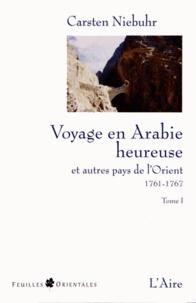 Carsten Niebuhr - Voyage en Arabie et dans d'autres pays de l'Orient (1761-1767).