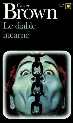 Carter Brown et Jacques Hall - Le diable incarné.