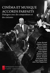 Carter Burwell et Vladimir Cosma - Cinéma et musique, accords parfaits - Dialogues avec des compositeurs et des cinéastes.