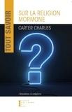 Carter Charles - Tout savoir sur la religion mormone.