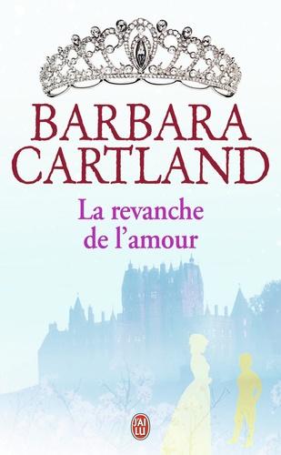 Cartland Barbara - Barbara Cartland  : La revanche de l'amour.