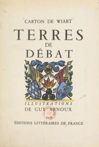 Carton de Wiart et Guy Arnoux - Terre de débat.