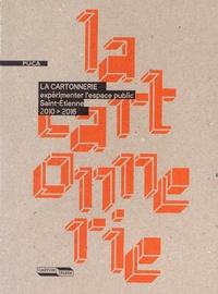 Carton plein et François Ménard - La Cartonnerie - Expérimenter l'espace public, Saint-Etienne 2010-2016.