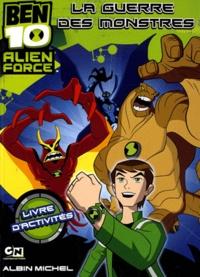 Cartoon Network - Ben 10 alien force : La guerre des monstres - Livre d'activités.