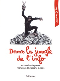 Cartooning for Peace - Dans la jungle de l'info - 60 dessins de presse.