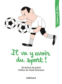 Cartooning for Peace - Il va y avoir du sport ! - 60 dessins de presse.