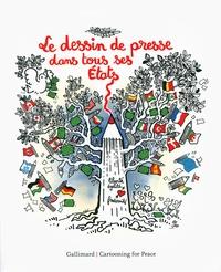 Cartooning for Peace - Le dessin de presse dans tous ses Etats.