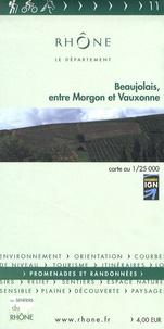 Les Sentiers du Rhône - Beaujolais, entre Morgon et Vauxonne - 1/25 000.