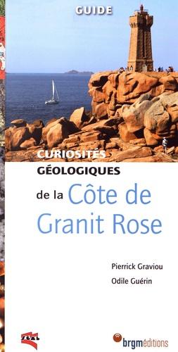 Pierrick Graviou et Odile Guérin - Curiosités géologiques de la Côte de granit rose.