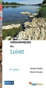Nicolas Charles et Pierrick Graviou - Curiosités géologiques du Loiret.