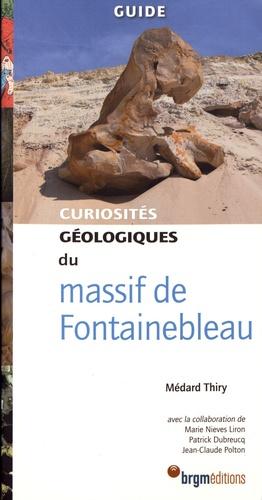 Médard Thiry - Curiosités géologiques du massif de Fontainebleau.