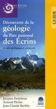 Jacques Debelmas et Arnaud Pêcher - Découverte de la géologie du Parc National des Ecrins et carte géologique à 1/100 000.