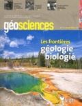 BRGM - Géosciences N° 11, Juillet 2010 : Les frontières géologie-biologie.