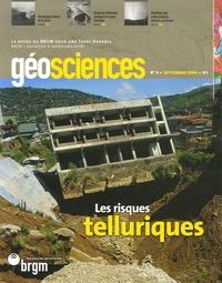 BRGM - Géosciences N° 4, Septembre 2006 : Les risques telluriques.