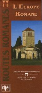 Cité 4 - L'Europe Romane - Plus de mille sites recensés.