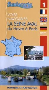 Editions de l'Ecluse - La Seine aval du Havre à Paris - Les voies navigables.