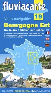 Philippe Devisme et Patrick Join-Lambert - Les voies navigables de la Bourgogne Est - De Joigny à Chalon-sur-Saône.